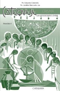 Produto Scala Editora - Livro: Catequese com adolescentes e jovens – Crisma – Itinerário II – Catequista - Coleção Itinerário Catequético