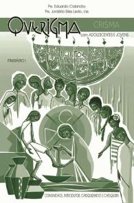 Produto Scala Editora - Livro: Querigma com adolescentes e jovens – Crisma – Itinerário I - Coleção Itinerário Catequético