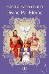 Produto Scala Editora - Livro: Face a Face com o Divino Pai Eterno (Vol. 3) - Coleção Face a Face