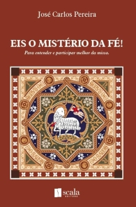 Produto Scala Editora - Livro: Eis o mistério da fé – Para entender e participar melhor da missa - Litúrgica