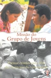 Produto Scala Editora - Livro: Missão do Grupo de jovens – Formar cristãos para além das fronteiras da comunidade - Juventude