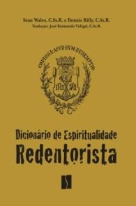 Produto Scala Editora - Livro: Dicionário de Espiritualidade Redentorista - Espiritualidade Redentorista