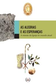 Produto Scala Editora - Livro: As Alegrias e as Esperanças – A missão da Igreja no mundo atual - Coleção à Luz do Concílio
