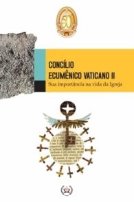 Produto Scala Editora - Livro: Concílio Ecumênico Vaticano II – Sua importância na vida da Igreja - Coleção à Luz do Concílio