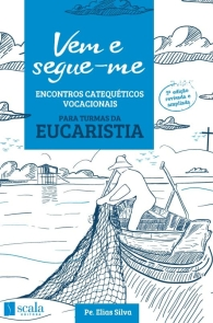 Produto Scala Editora - Livro: Vem e segue-me – Encontros catequéticos vocacionais (Eucaristia) - Outros Materiais Catequéticos Vocacional