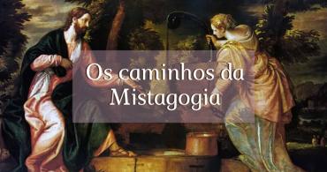 Os caminhos da Mistagogia
