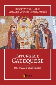 Produto Scala Editora - Livro: Liturgia e Catequese – Uma relação a ser conquistada - Outros Materiais Catequéticos