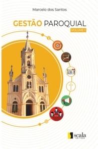 Produto Scala Editora - Livro: Gestão Paroquial – Vol 1 - Gestão Paroquial