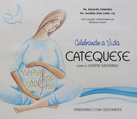 Produto Scala Editora - Livro: Celebrando a Vida, Catequese com o ventre materno - Coleção Itinerário Catequético