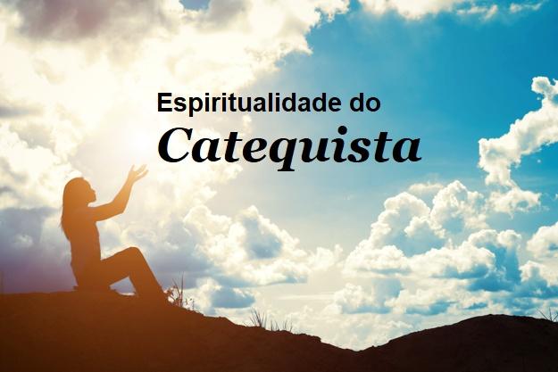 espiritualidade do catequista
