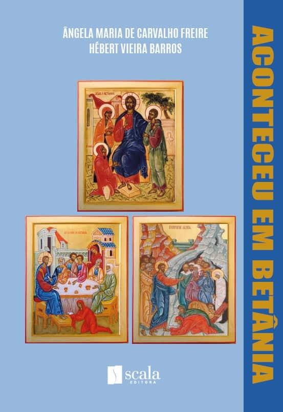Produto Scala Editora - Livro: Aconteceu em Betânia - Estudos Bíblicos