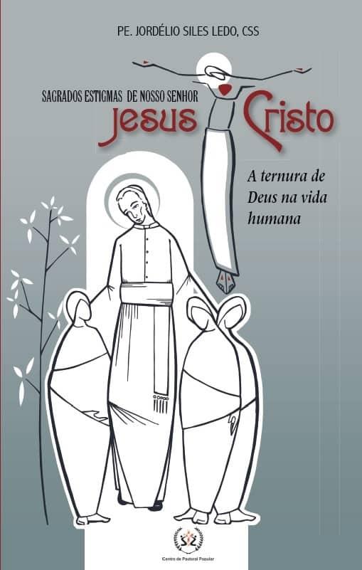 Produto Scala Editora - Livro: Sagrados Estigmas de Nosso Senhor Jesus Cristo: a ternura de Deus na vida humana - Devocionais