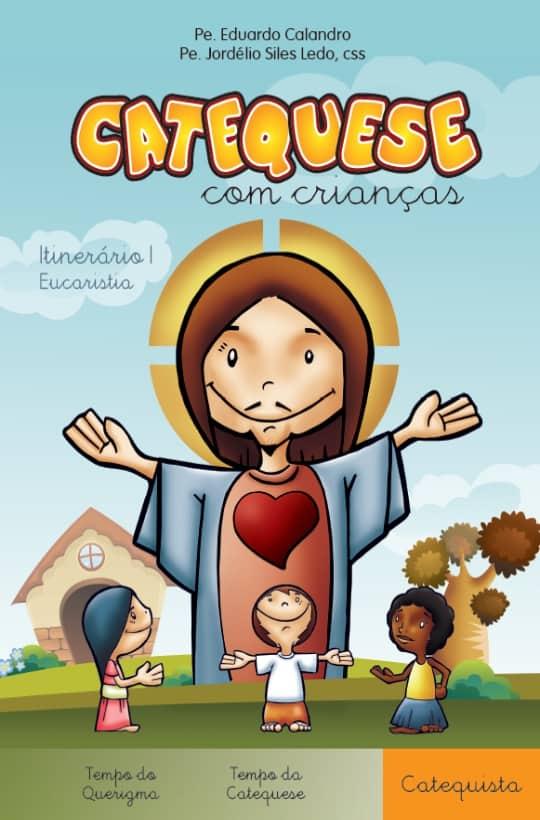 Produto Scala Editora - Livro: Catequese com Crianças – Itinerário I – Eucaristia – Catequista - Coleção Itinerário Catequético