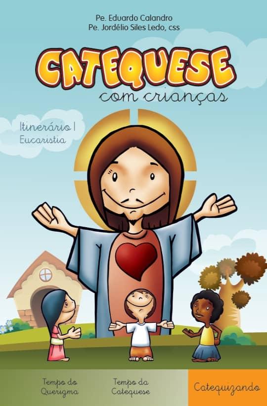 Produto Scala Editora - Livro: Catequese com Crianças – Itinerário I – Eucaristia – Catequizando - Coleção Itinerário Catequético