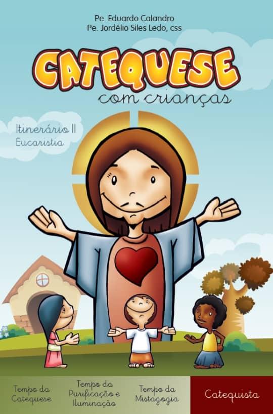 Produto Scala Editora - Livro: Catequese com Crianças – Itinerário II – Eucaristia – Catequista - Coleção Itinerário Catequético