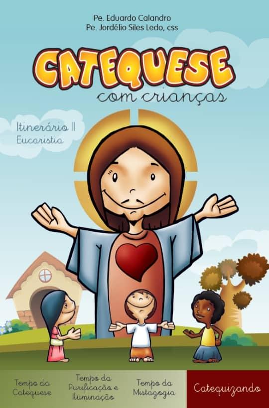 Produto Scala Editora - Livro: Catequese com Crianças – Itinerário II – Eucaristia – Catequizando - Coleção Itinerário Catequético