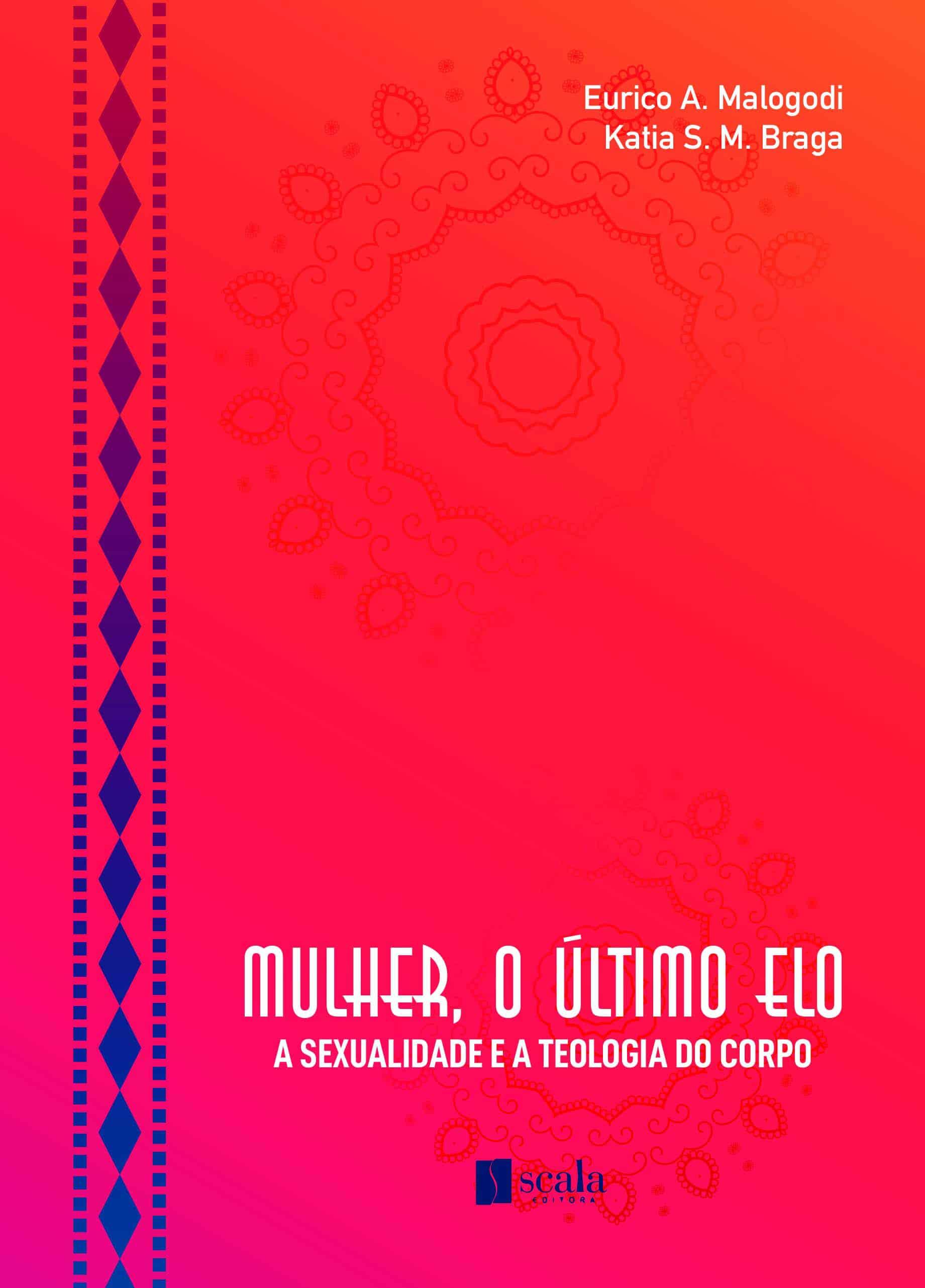 Produto Scala Editora - Livro: Mulher, o último elo – A sexualidade e a teologia do corpo - Familiar