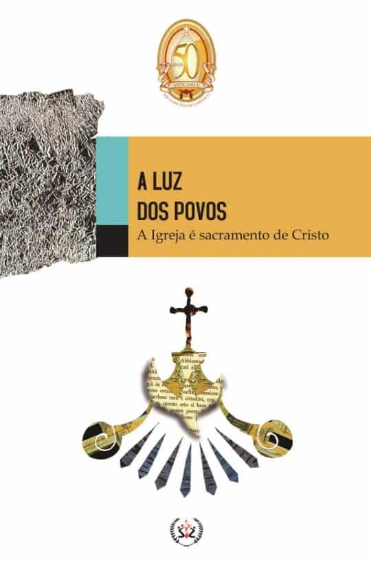 Produto Scala Editora - Livro: A Luz dos Povos – A Igreja é sacramento de Cristo - Coleção à Luz do Concílio