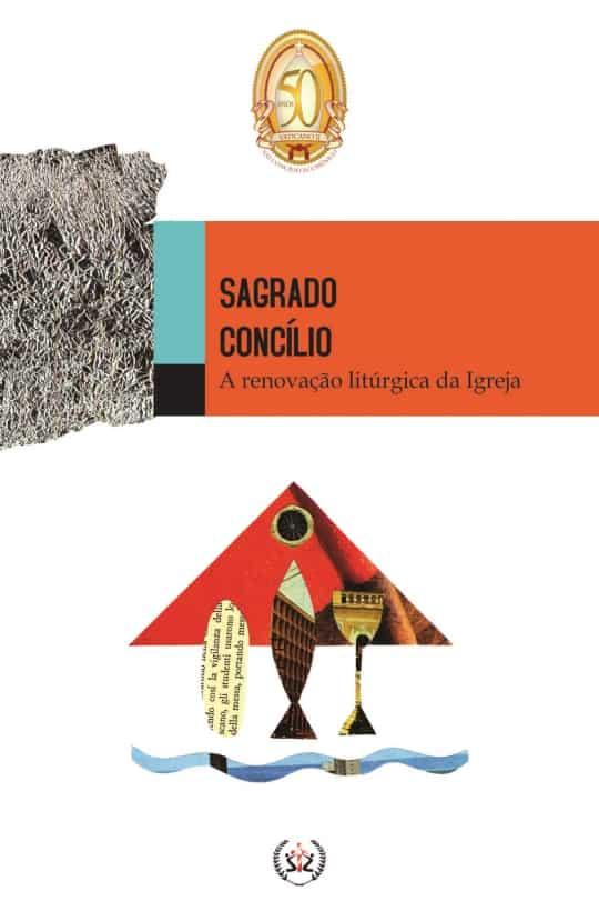 Produto Scala Editora - Livro: Sagrado Concílio – A renovação litúrgica da Igreja - Coleção à Luz do Concílio