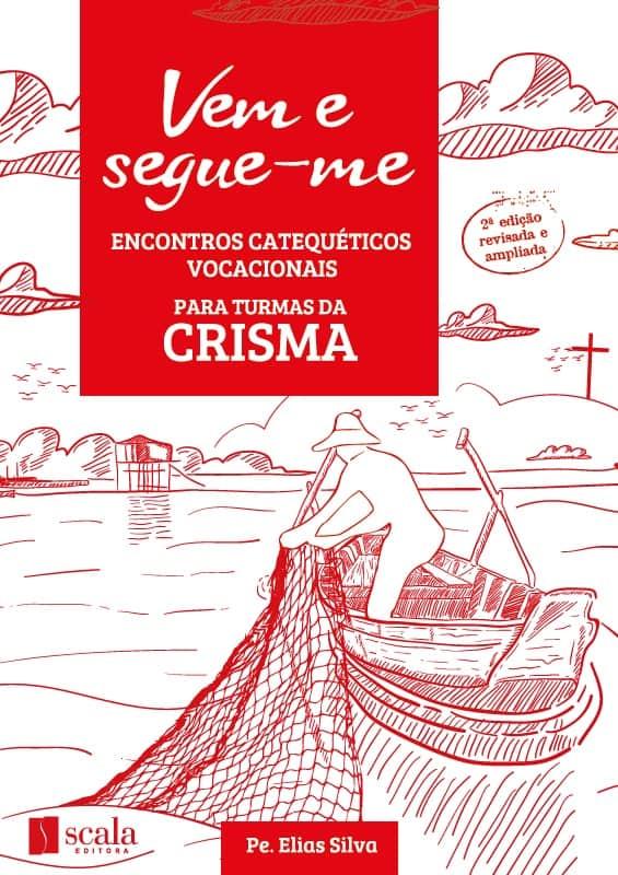 Produto Scala Editora - Livro: Vem e segue-me – Encontros catequéticos vocacionais (Crisma) - Outros Materiais Catequéticos Vocacional