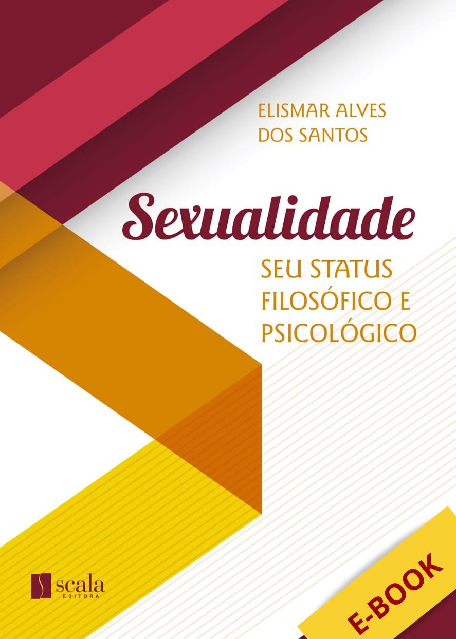 Produto Scala Editora - Livro: Sexualidade e seu status filosófico e psicológico - Livros Digitais