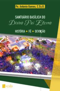 Produto Scala Editora - Livro: Santuário Basílica do Divino Pai Eterno: História – Fé – Devoção - Geral